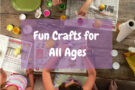 Fun Crafts for All ages